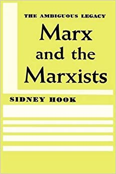 Book Marx and the Marxists: The Ambiguous Legacy by Sidney Hook (2011-08-10)