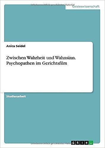 Book Zwischen Wahrheit und Wahnsinn. Psychopathen im Gerichtsfilm (German Edition) by Seidel, Anica (2015)