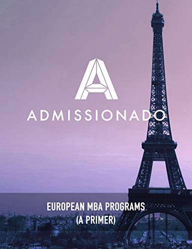 The Admissionado Guide to European MBA Programs: A Crash Course