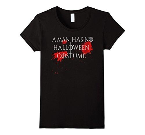 Womens A Man Has No Costume T-Shirt No Name Funny Halloween Joke Small (Funny Halloween Birthday Jokes)