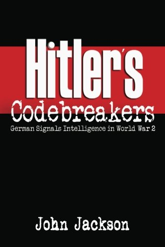Read Online Hitler's Codebreakers: German Signals Intelligence in World War 2 ebook