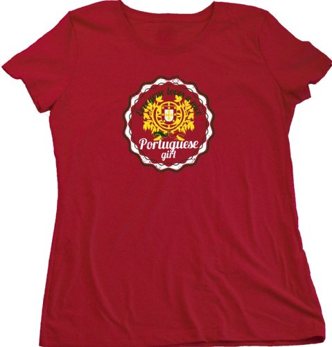 Everyone Loves a Nice Portuguese Girl | Portugal Ladies Cut T-shirt Cute Portuguese T-shirt