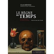 Le règne du temps: Des cadrans solaires aux horloges atomiques (Monographies t. 2111) (French Edition)