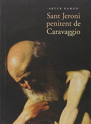 Descargar Libro Sant Jeroni Penitent De Caravaggio Artur Ramon Navarro
