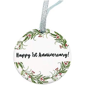 Amazon Com Happy 1st Anniversary Wedding Anniversary Ornament