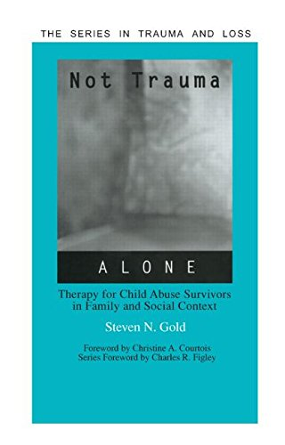 Not Trauma Alone: Therapy for Child Abuse Survivors in Family and Social Context (Series in Trauma and Loss)
