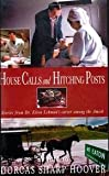 House Calls And Hitching Posts - Stories From Dr. Elton Lehman's Career Among The Amish as told to Dorcas Sharp Hoover