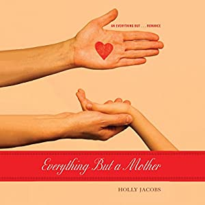Everything but a Mother Audiobook