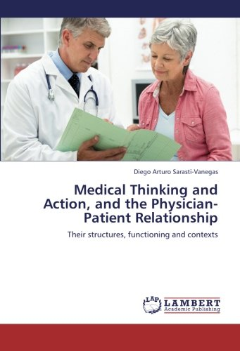 Download Medical Thinking and Action, and the Physician-Patient Relationship: Their structures, functioning and contexts pdf