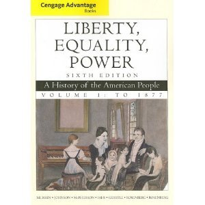 Download Cengage Advantage Books: Liberty, Equality, Power: A History of the American People, Volume 1: To 1877 6th (Sixth) Edition pdf epub