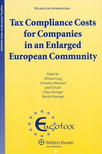 Tax Compliance Costs for Companies in An Enlarged European Union (Eucotax Series on European Taxation) pdf