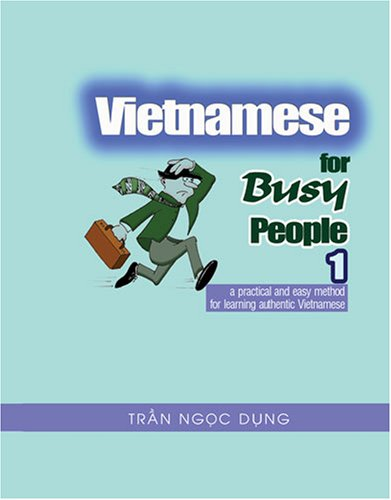 VIETNAMESE FOR BUSY PEOPLE 1: AN EASY AND PRACTICAL...
