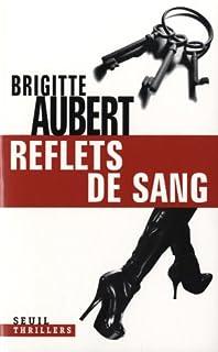 Reflets de sang : roman, Aubert, Brigitte