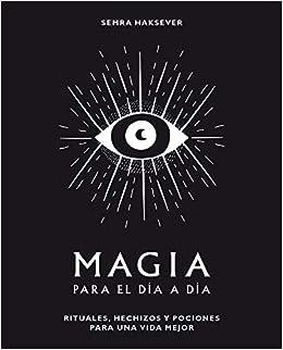 Amazon.com: Magia para el día a día: Rituales, hechizos y ...