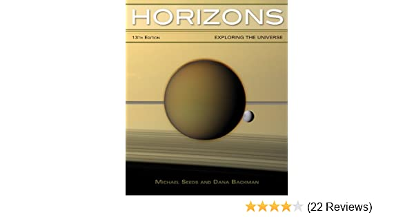 horizons exploring the universe 013 michael a seeds dana backman rh amazon com www Pictures of Universe Universe Background