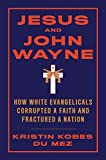 Jesus and John Wayne: How White Evangelicals