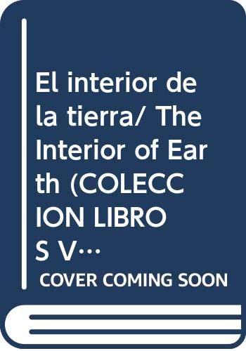 El interior de la tierra/ The Interior of Earth (COLECCION LIBROS VISUALES/THE EARTH'S INTERIOR) por Alan David