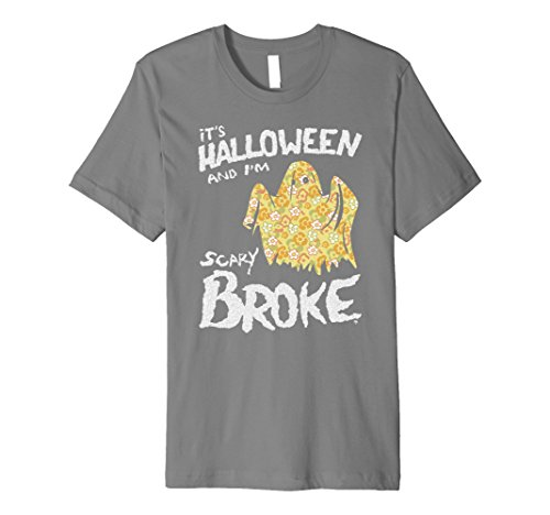 Mens It's Halloween and I'm Scary Broke - Funny Ghost T-shirt 2XL Slate