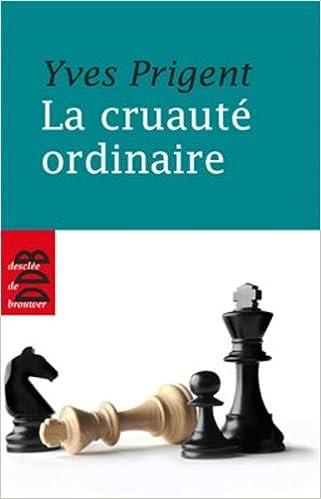 Lire en ligne La Cruauté ordinaire pdf epub