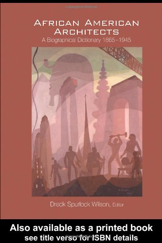 Search : African American Architects: A Biographical Dictionary, 1865-1945