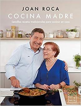 Cocina Madre: Recetas Sencillas Y Tradicionales Para Cocinar En Casa por Joan Roca epub