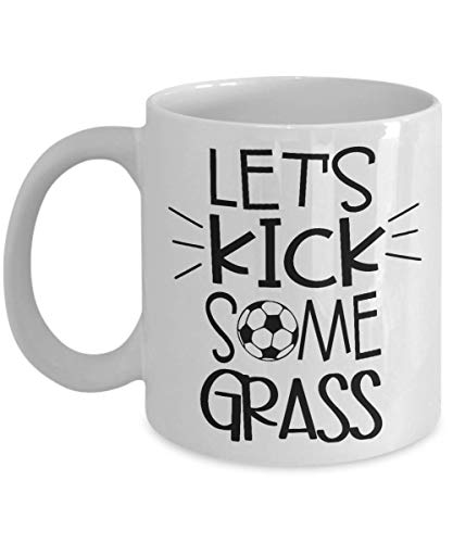 Funny Soccer Coffee Mug (11 oz. white) - Let's Kick Some Grass - Best Humorous Gift for Soccer Coaches, Players, Teams, and Parents ()