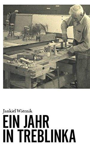 Ein Jahr in Treblinka Taschenbuch – 26. März 2014 Jankiel Wiernik bahoe books 3903022071 Geschichte / 20. Jahrhundert