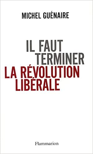 Lire en ligne Il Faut Terminer la Revolution Liberale epub, pdf
