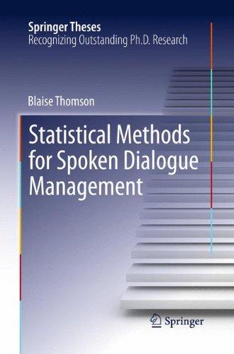 Statistical Methods for Spoken Dialogue Management (Springer Theses)