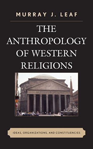 Download The Anthropology of Western Religions: Ideas, Organizations, and Constituencies Pdf