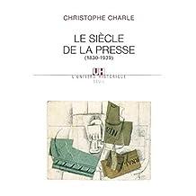 Siècle de la presse (Le): 1830-1939