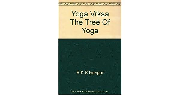 Yoga Vrksa: The Tree Of Yoga: Amazon.es: B. K. S. Iyengar ...