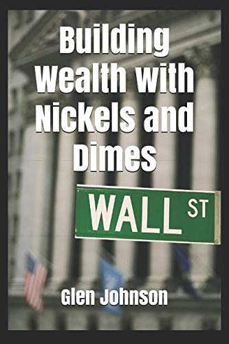Building Wealth with Nickels and Dimes