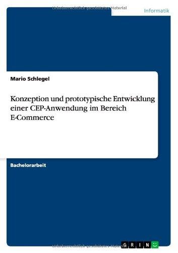 Konzeption und prototypische Entwicklung einer CEP-Anwendung im Bereich E-Commerce (German Edition) pdf