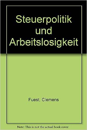 Book Steuerpolitik Und Arbeitslosigkeit (Beitrage Zur Finanzwissenschaft)