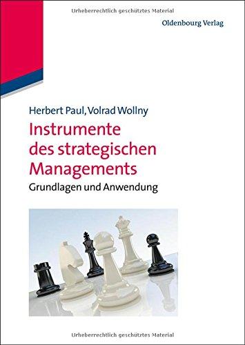 Instrumente des strategischen Managements: Grundlagen und Anwendung