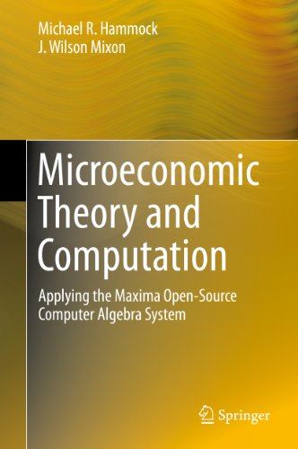 Download Microeconomic Theory and Computation: Applying the Maxima Open-Source Computer Algebra System Pdf