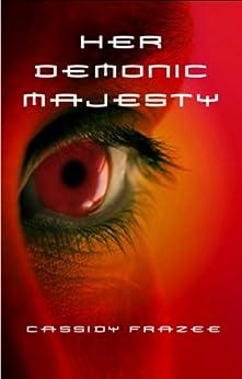 Her Demonic Majesty by [Frazee, Cassidy]