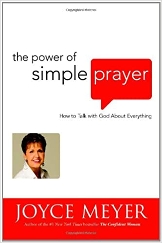The Power Of Simple Prayer How To Talk With God About Everything