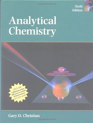 analytical chemistry gary d christian 9780471214724 amazon com rh amazon com Analytical Chemistry Humor gary christian analytical chemistry solution manual