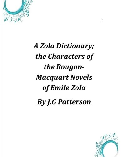 A Zola Dictionary; the Characters of the Rougon-Macquart