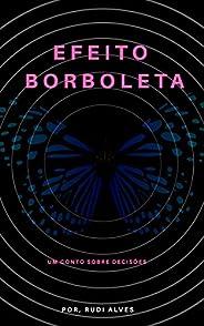Efeito Borboleta : um conto sobre decisões