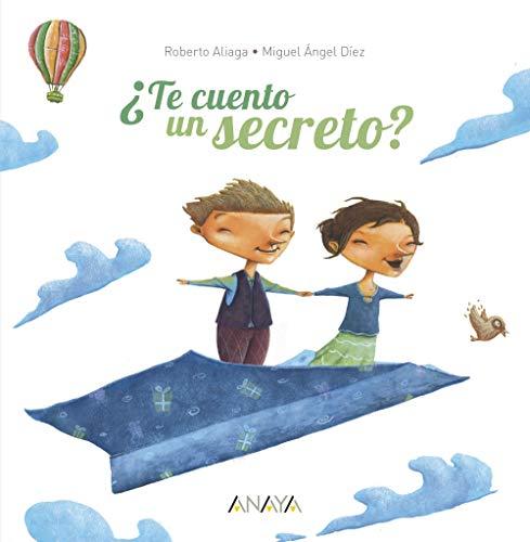 ¿Te cuento un secreto? (Primeros Lectores (1-5 Anos) - ¿Te Cuento Un Secre