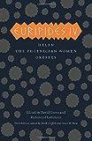 Greek Tragedies 3: Euripides IV: Helen, The Phoenician Women, Orestes