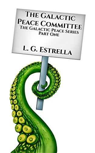 The Galactic Peace Committee (The Galactic Peace Series Book 1)