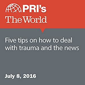 Five Tips on How to Deal with Trauma and the News