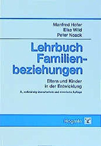 Lehrbuch Familienbeziehungen: Eltern und Kinder in der Entwicklung