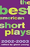 The Best American Short Plays 2002-2003, , 1557837201