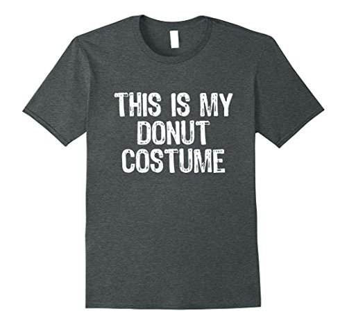 Mens This Is My Donut Costume Halloween T-Shirt XL Dark Heather - Donut Costume Halloween