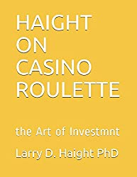 HAIGHT ON CASINO ROULETTE: the Art of Investmnt (Art of Investment)